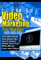 Video Marketing For Newbies: Step By Step Video Series